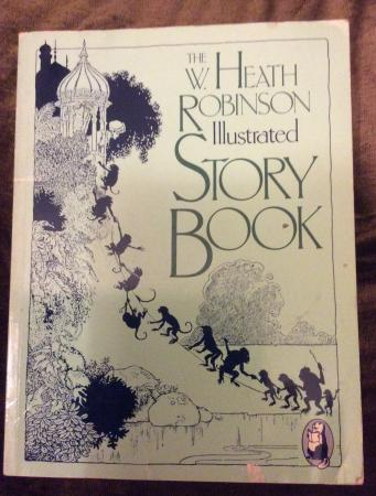 Image 3 of The W. Heath Robinson Illustrated Story Book